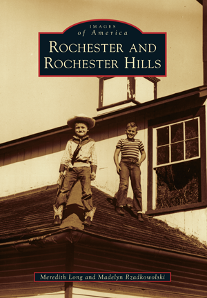 Rochester and Rochester Hills title with Arcadia Publishing