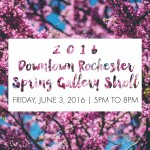 2016 Spring Gallery Stroll June 3 in Downtown Rochester